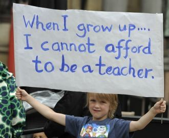When I grow up ... I cannot afford to be a teacher.